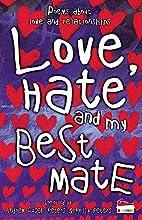 Love Hate My Best Mate (Poetry Powerhouse)