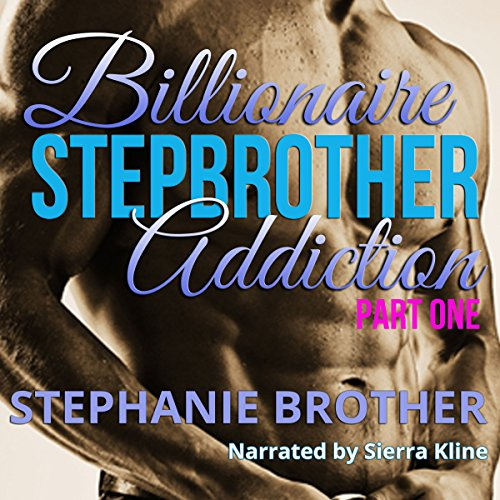 Billionaire Stepbrother - Addiction: Part One cover art