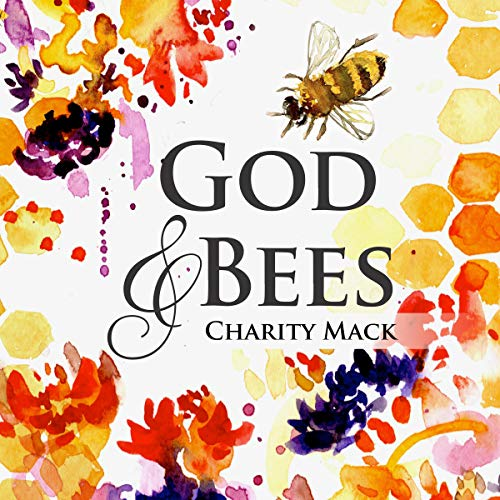 God and Bees Audiobook By Charity Mack cover art