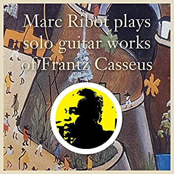Marc Ribot Plays Solo Guitar Works of Frantz Casseus