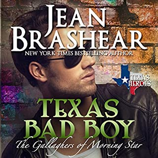 Texas Bad Boy     Texas Heroes: The Gallaghers of Morning Star, Book 3               By:                                                                                                                                 Jean Brashear                               Narrated by:                                                                                                                                 Eric G. Dove                      Length: 6 hrs and 27 mins     79 ratings     Overall 4.6