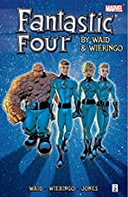 Fantastic Four By Mark Waid and Mike Wieringo: Ultimate Collection - Book Two (Fantastic Four (1998-2012) 2)