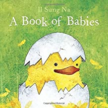 A Book of Babies by Na, Il Sung (2015) Board book