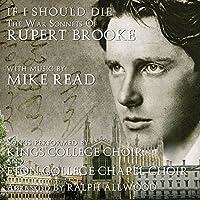 If I Should Die: War Sonnets Of Rupert Brooke by Rupert Brooke