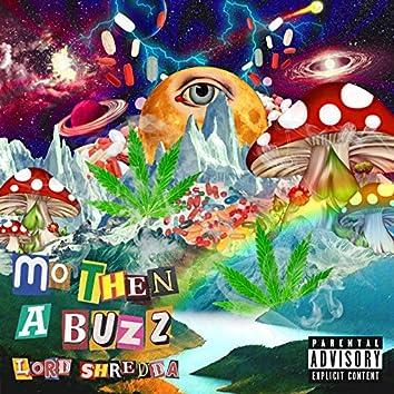 Mo Then a Buzz