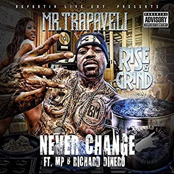 Never Change (feat. MP & Richard Dinero)