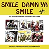 Smile Damn Ya Smile: Social Cartoons By Two-Time Pulitzer Prize Winning Cartoonist Paul Szep