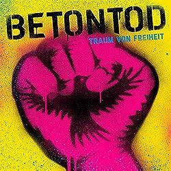 """Betontod: Album-Details und Video zu """"Traum von Freiheit"""""""