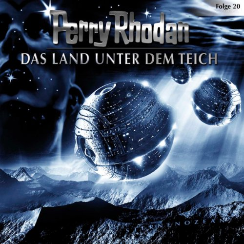 Das Land unter dem Teich     Perry Rhodan Sternenozean 20              By:                                                                                                                                 div.                               Narrated by:                                                                                                                                 Volker Lechtenbrink,                                                                                        Christian Schult,                                                                                        Volker Brandt,                   and others                 Length: 1 hr and 9 mins     Not rated yet     Overall 0.0