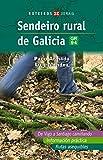 Sendeiro rural de Galicia: GR-94 (Turismo / Ocio - Montes E Fontes - Roteiros) de Paco Armada (1 feb 2008) Tapa blanda