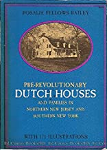 Pre-Revolutionary Dutch Houses and Families in Northern New Jersey and Southern New York