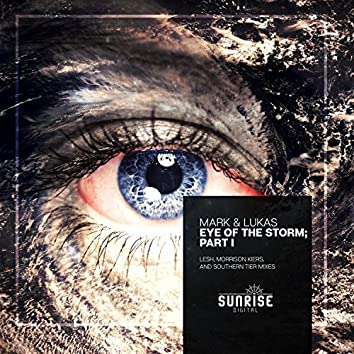 Eye Of The Storm - Part I