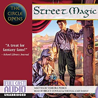 Street Magic     The Circle Opens              By:                                                                                                                                 Tamora Pierce                               Narrated by:                                                                                                                                 Bruce Coville,                                                                                        the Full Cast Family                      Length: 7 hrs and 14 mins     12 ratings     Overall 5.0