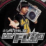 U Gotta Feel Me by Lil' Flip