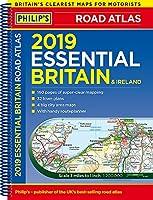 Philip's 2019 Essential Road Atlas Britain and Ireland - Spiral A4: (Spiral binding) (Philips Road Atlas)