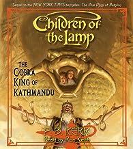 The Cobra King of Kathmandu (Children of the Lamp #3)