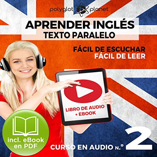 Aprender Inglés | Fácil de Leer | Fácil de Escuchar | Texto Paralelo Curso en Audio No.2 [Learn English - Easy Reader - Easy Audio - Parallel Text Audio Course No. 2] audiobook cover art