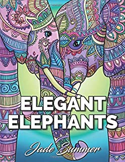 Elegant Elephants: An Adult Coloring Book with Majestic African Elephants and Relaxing Mandala Patterns for Elephant Lovers