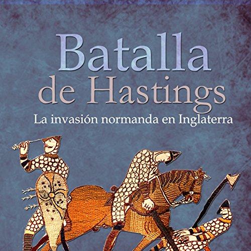 La Batalla de Hastings [The Battle of Hastings] audiobook cover art