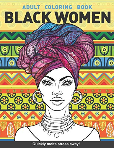 Black women Adults Coloring Book: Beauty queens gorgeous black women African american afro dreads for adults relaxation art large creativity grown ups ... boredom anti anxiety intricate ornate therapy