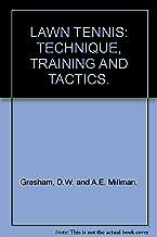 LAWN TENNIS: TECHNIQUE, TRAINING AND TACTICS.