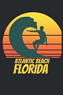 Atlantic Beach florida: beach journal for writing down thoughts for anyone that loves beach vacations and surfing