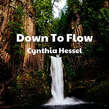 Down To Flow