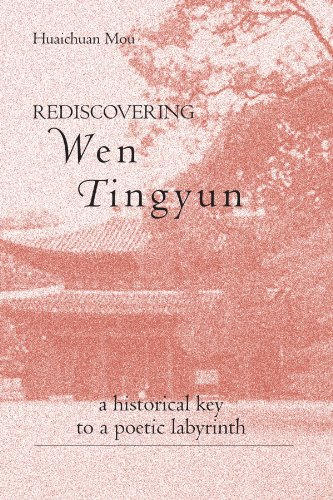 Rediscovering Wen Tingyun: A Historical Key to a Poetic Labyrinth (Chinese Philosophy and Culture)