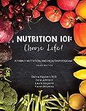 Nutrition 101: Choose Life! (Third Edition)