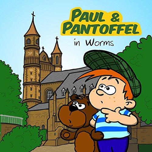 Paul & Pantoffel in Worms: Detektivhörspiel für Kinder – Folge 1 (Paul & Pantoffel / Detektivhörspiel für Kinder)