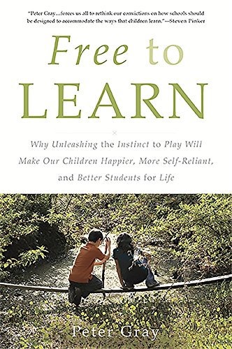 Compare Textbook Prices for Free to Learn: Why Unleashing the Instinct to Play Will Make Our Children Happier, More Self-Reliant, and Better Students for Life 1 Edition ISBN 9780465084999 by Gray, Peter