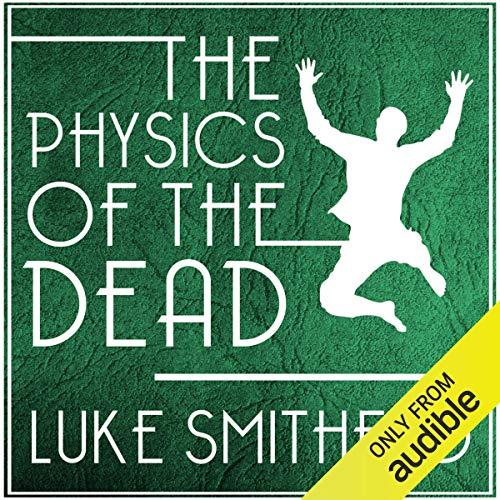 The Physics of the Dead Titelbild