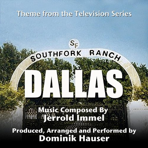 Dallas - Theme from the TV Series (Jerrold Immel)