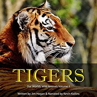 Tigers: Amazing Tiger Facts and Pictures      Our Worlds Wild Animals, Book 1              Written by:                                                                                                                                 Jim Hogan                               Narrated by:                                                                                                                                 Kevin Kollins                      Length: 34 mins     Not rated yet     Overall 0.0
