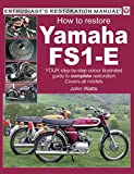 Yamaha FS1-E, How to Restore: YOUR step-by-step colour illustrated guide to complete restoration. Covers all models (Enthusiast's Restoration Manual series) (English Edition)