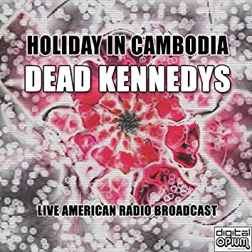 Holiday In Cambodia (Live)