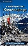 A Trekking Guide to Kanchenjunga (Himalayan Travel Guides Book 1) (English Edition)