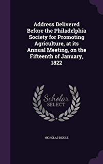 Address Delivered Before the Philadelphia Society for Promoting Agriculture, at Its Annual Meeting, on the Fifteenth of Ja...