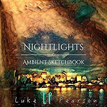 Nightlights: Ambient Sketchbook