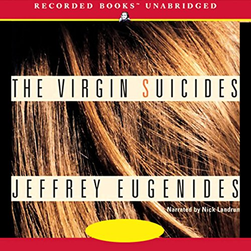 The Virgin Suicides                   By:                                                                                                                                 Jeffrey Eugenides                               Narrated by:                                                                                                                                 Nick Landrum                      Length: 8 hrs and 33 mins     1,409 ratings     Overall 3.7
