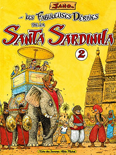 Les Fabuleuses Dérives de la Santa Sardinha - Tome 02 PDF Books