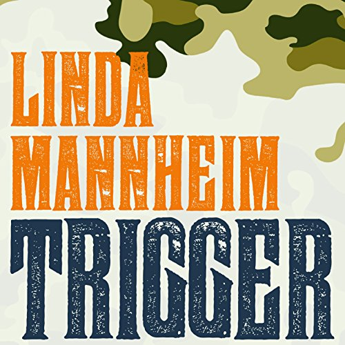 Trigger Audiobook By Linda Mannheim cover art