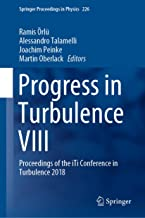 Progress in Turbulence VIII: Proceedings of the iTi Conference in Turbulence 2018 (Springer Proceedings in Physics Book 226)