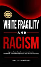 White Fragility and Racism: Impacts of cynical mindset on racism in America. Anti-Racism, Discrimination, privilege, rage,...