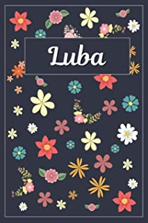 Luba: Lined Writing Notebook with Personalized Name 120 Pages 6x9 Flowers