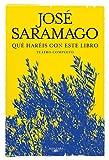 Qué haréis con este libro: Teatro completo (Biblioteca Saramago)
