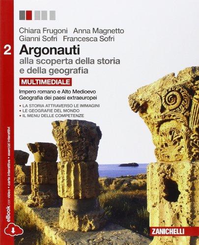 Argonauti. Alla scoperta della storia e della geografia. Per le Scuole superiori. Con e-book. Con espansione online (Vol. 2)
