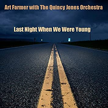 Art Farmer with the Quincy Jones Orchestra: Last Night When We Were Young