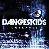Songtexte von Dangerkids - Collapse