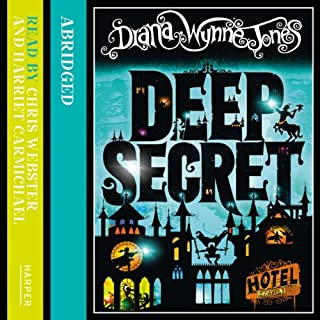 Deep Secret                   By:                                                                                                                                 Diana Wynne Jones                               Narrated by:                                                                                                                                 Chris Webster,                                                                                        Harriet Carmichael                      Length: 13 hrs and 42 mins     59 ratings     Overall 4.6